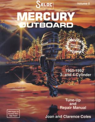 Seloc's Mercury Outboard, 1965-1992, Tune-Up and Repair Manual/3- And 4-Cylinder By Chilton Book Company/ Coles, Joan/ Coles, Clarence W.