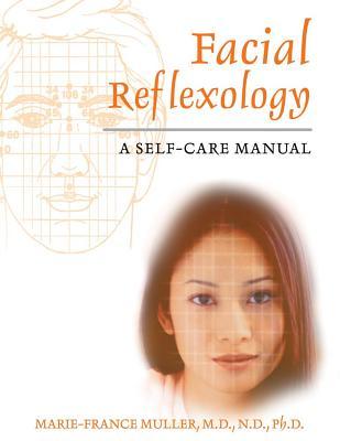Facial Reflexology By Muller, Marie-France, M.D., Ph.D./ Doe, Ralph (TRN)/ Nault, Rene Maurice (ILT)